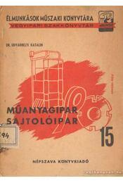 Műanyagipar sajtolóipar - Dr. Udvarhelyi Katalin - Régikönyvek