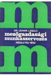 Mezőgazdasági munkaszervezés - dr. Udvari László - Régikönyvek