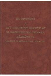 A gyógyszerészi gyakorlat és gyógyszerüzemi technika kézikönyve I-II. kötet - Dr. Vondrasek József, Weicherz József - Régikönyvek
