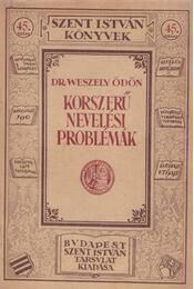 Korszerű nevelési problémák - Dr. Weszely Ödön - Régikönyvek