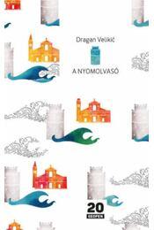 A nyomolvasó - Dragan Velikic - Régikönyvek
