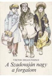 A Szadovaján nagy a forgalom - Dragunszkij, Viktor - Régikönyvek