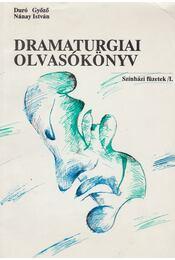Dramaturgiai olvasókönyv - Duró Győző (szerk.), Nánay István - Régikönyvek