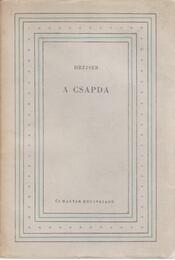 A csapda; Szabadulás - Dreiser, Theodore - Régikönyvek