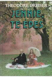 Jennie, te édes - Dreiser, Theodore - Régikönyvek