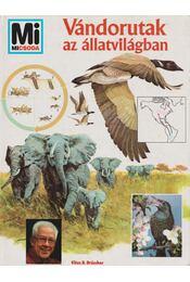 Vándorutak az állatvilágban - Dröscher, Vitus B. - Régikönyvek