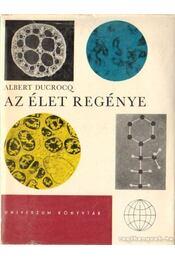 Az élet regénye - Ducrocq, Albert - Régikönyvek