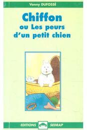 Chiffon ou Les peurs d'un petit chien - DUFOSSÉ, VONNY - Régikönyvek