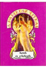 Korok és erkölcsök - Szerelmi erkölcsök az ókortól napjainkig - Dufour, Pierre - Régikönyvek