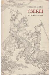 Cserei, egy honvári herceg - Dugonics András - Régikönyvek