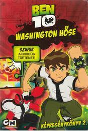 Ben 10 Washington hőse - Duncan Rouleau, Casey, Joe, Kelly, Joe, Seagle, Steven T. - Régikönyvek