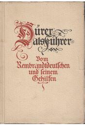 Dürer als Führer - Vom Rembrandtdeutschen und seinem Gehilfen - Régikönyvek