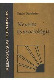 Nevelés és szociológia - Durkheim, Émile - Régikönyvek