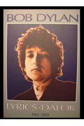Lyrics - Dalok 1962-2001 - Dylan, Bob - Régikönyvek