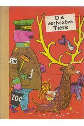 Die verhexten Tiere - Eberhard Binder, Nils Werner - Régikönyvek