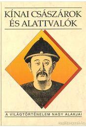 Kínai császárok és alattvalók - Ecsedy Ildikó - Régikönyvek