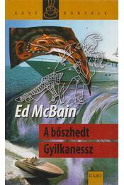 A bőszhedt Gyilkanessz - Ed McBain - Régikönyvek