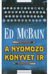 A nyomozó könyvet ír - Ed McBain - Régikönyvek