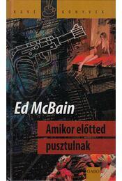 Amikor előtted pusztulnak - Ed McBain - Régikönyvek