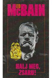 Halj meg, zsaru! - Ed McBain - Régikönyvek