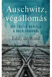 Auschwitz, végállomás - Egy túlélő naplója a haláltáborból - Eddy de Wind - Régikönyvek