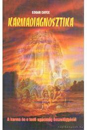 Karmadiagnosztika - Edgar Cayce - Régikönyvek