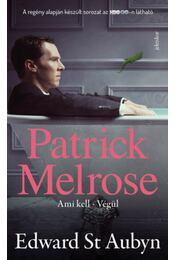 Patrick Melrose 2. - Ami kell, Végül - Edward St. Aubyn - Régikönyvek
