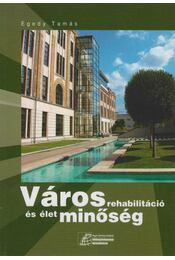 Városrehabilitáció és élet minőség - Egedy Tamás - Régikönyvek