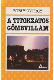 A titokzatos gömbvillám - Egely György - Régikönyvek