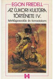 Az újkori kultúra története IV. - Egon Friedell - Régikönyvek