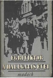 A hallgatás évei - Egri Viktor - Régikönyvek