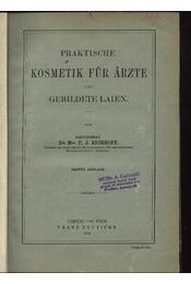 Praktische Kosmetik für Arzte und gebildete Laien - Eichhoff, P. J. dr. med. - Régikönyvek