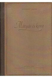 Mátyás és kora - Elekes Lajos - Régikönyvek