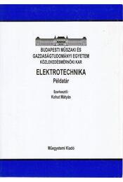 Elektrotechnika - Példatár - Kohut Mátyás - Régikönyvek