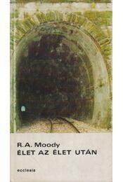 Élet az élet után - Moody, Raymond A. - Régikönyvek