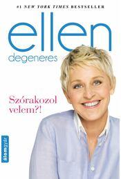 Szórakozol velem?! - Ellen DeGeneres - Régikönyvek