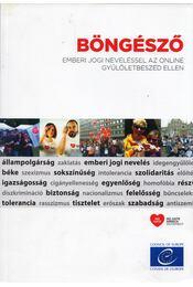 Böngésző - Emberi jogi neveléssel az online gyűlöletbeszéd ellen - Ellie Keen, Mara Georgescu, Satu Valtere, Olena Chernikh - Régikönyvek
