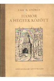 Hámor a hegyek között - Ember György - Régikönyvek