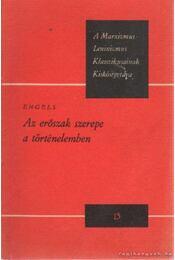 Az erőszak szerepe a történelemben - Engels - Régikönyvek