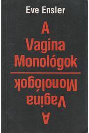 A Vagina Monológok - Ensler, Eve - Régikönyvek