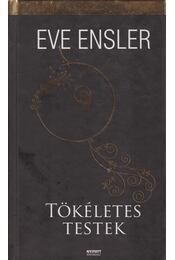Tökéletes testek - Ensler, Eve - Régikönyvek