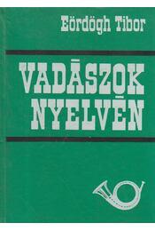 Vadászok nyelvén - Eördögh Tibor - Régikönyvek