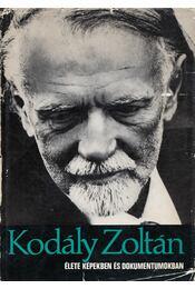 Kodály Zoltán élete képekben és dokumentumokban (dedikált) - Eősze László - Régikönyvek