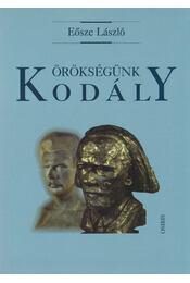 Örökségünk Kodály - Eősze László - Régikönyvek