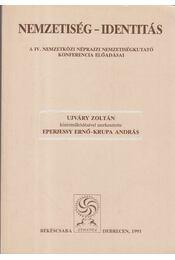 Nemzetiség-identitás - Eperjessy Ernő, Krupa András, Ujváry Zoltán - Régikönyvek