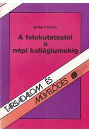 A falukutatástól a népi kollégiumokig - Erdei Ferenc - Régikönyvek