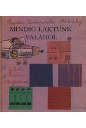 Mindig laktunk valahol - Erdei Grünwald Mihály - Régikönyvek