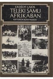 Teleki Samu Afrikában - Erdélyi Lajos - Régikönyvek