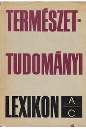 Természettudományi Lexikon I. - Erdey-Grúz Tibor - Régikönyvek