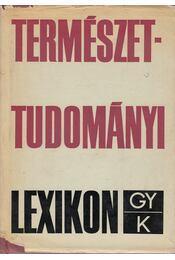 Természettudományi lexikon III. - Erdey-Grúz Tibor - Régikönyvek